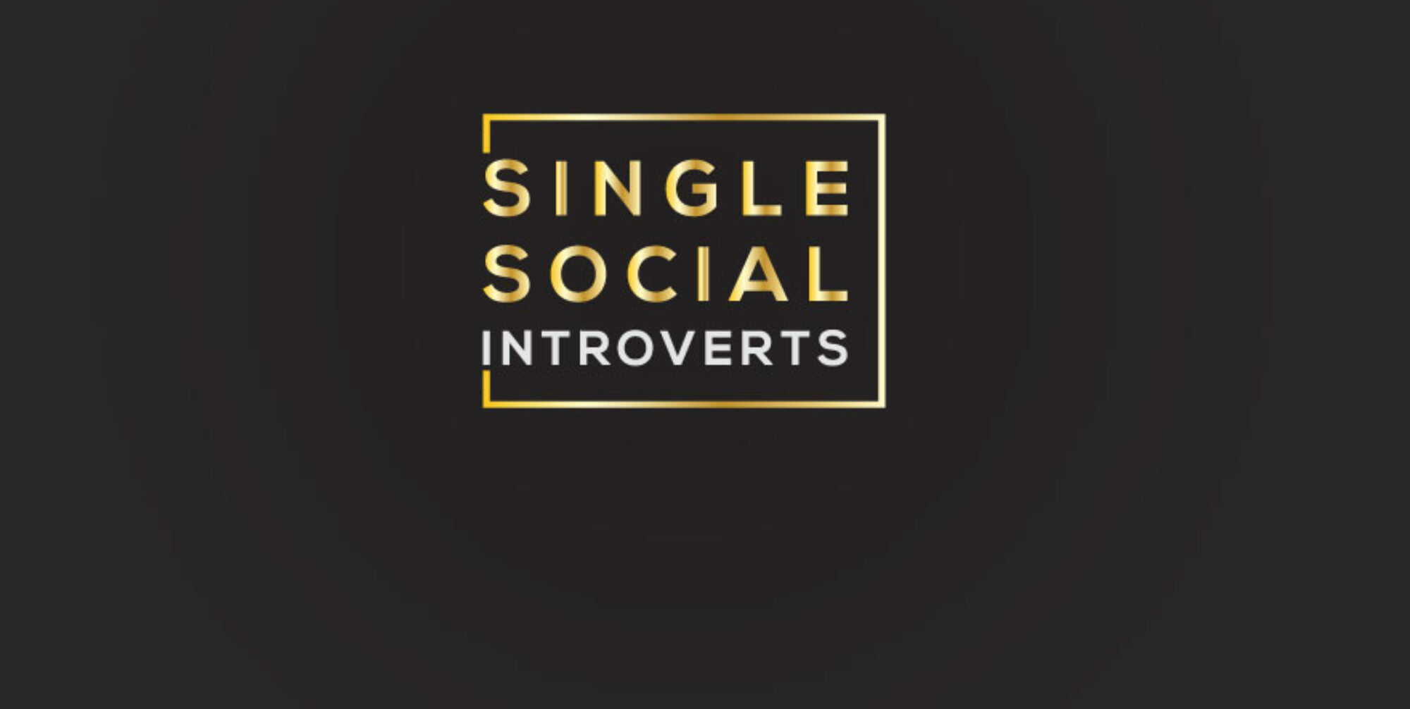 Single Social introverts